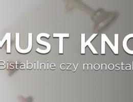 Artykuł: Bistabilnie czy monostabilnie - MUST-KNOW