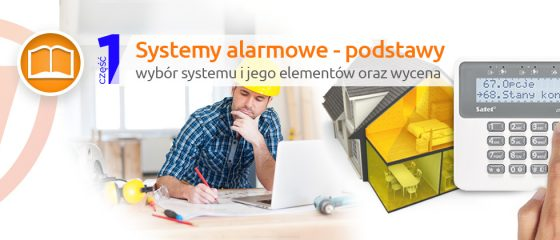 Artykuł: Systemy alarmowe - wybór systemu i jego elementów oraz wycena