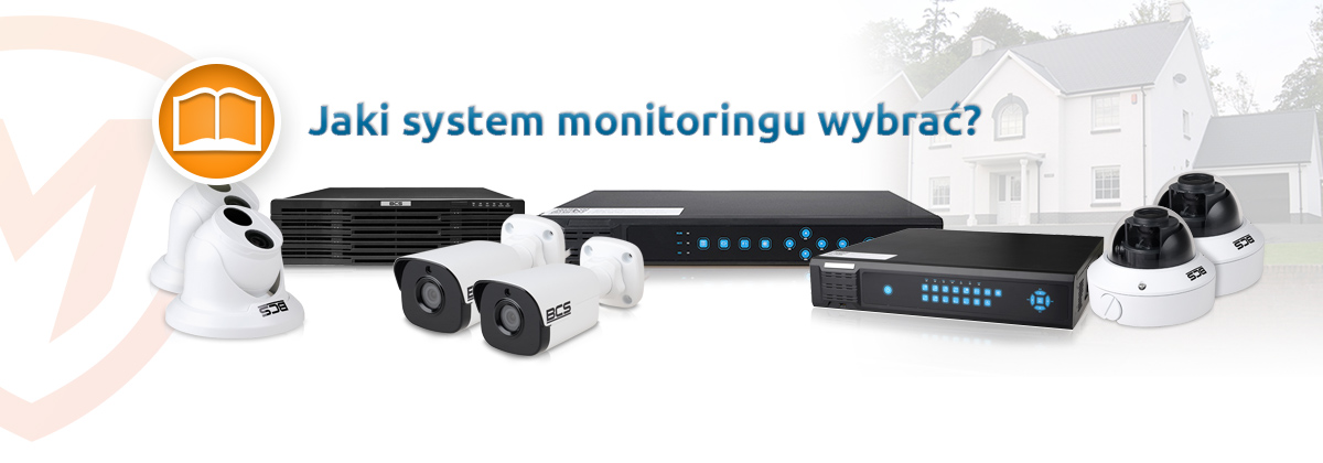 Fantastyczny Jaki system monitoringu BCS wybrać? - Wsparcie Montersi DB38
