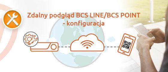 Zdalny podgląd BCS Line / BCS Point - konfiguracja