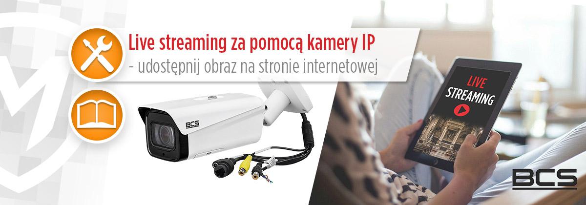Live streaming za pomocą kamery IP - udostępnienie obrazu na stronie internetowej