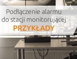 podlaczenie-centrali-alarmowej-do-stacji-monitorowania-przyklady-rozwiazan