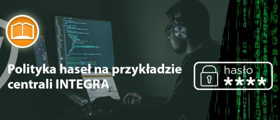Montersi.pl - Polityka haseł na przykładzie centrali INTEGRA