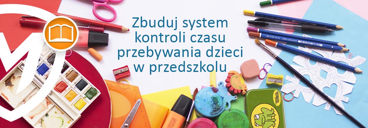 przykładowy sposób zbudowania systemu kontroli czasu w przedszkolu