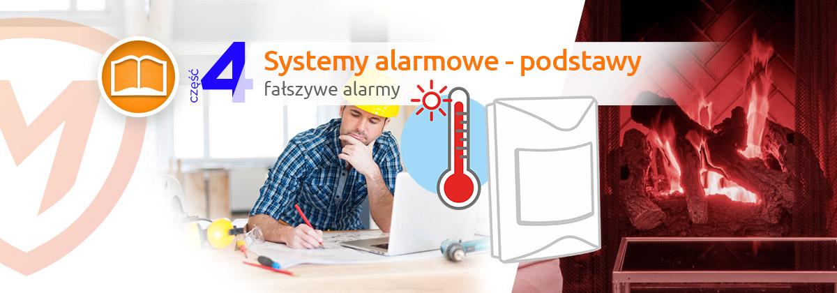 Systemy alarmowe - fałszywe alarmy - cześć 4