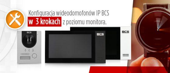 Konfiguracja wideodomofonów IP BCS w 3 krokach z poziomu monitora