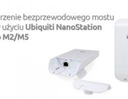 tworzenie-bezprzewodowego-mostu-przy-uzyciu-ubiquiti-nanostation-loco-m2-m5