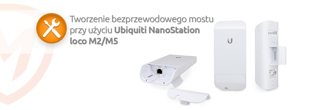 Artykuł o Ubiquiti NanoStation loco M2/M5