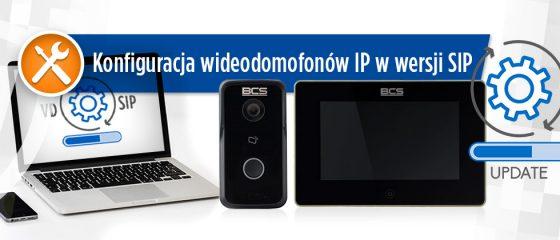 Konfiguracja wideodomofonów IP w wersji SIP