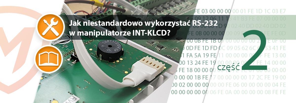 Jak niestandardowo wykorzystać RS-232 w manipulatorze INT-KLCD?