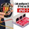 ATTE xPoE-3-10 – jak podłączyć kamerę IP PoE na 300m?